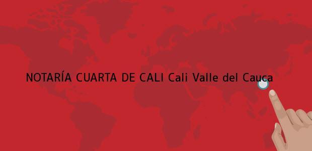 Teléfono, Dirección y otros datos de contacto para NOTARÍA CUARTA DE CALI, Cali, Valle del Cauca, colombia