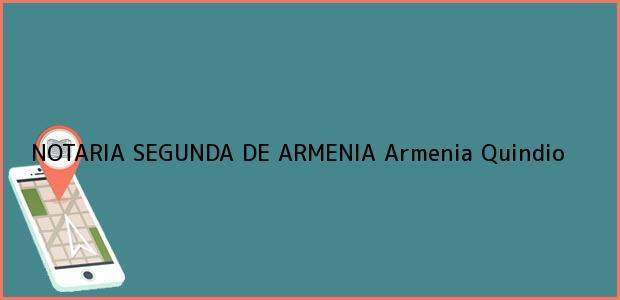 Teléfono, Dirección y otros datos de contacto para NOTARIA SEGUNDA DE ARMENIA, Armenia, Quindio, colombia