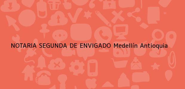 Teléfono, Dirección y otros datos de contacto para NOTARIA SEGUNDA DE ENVIGADO, Medellín, Antioquia, colombia
