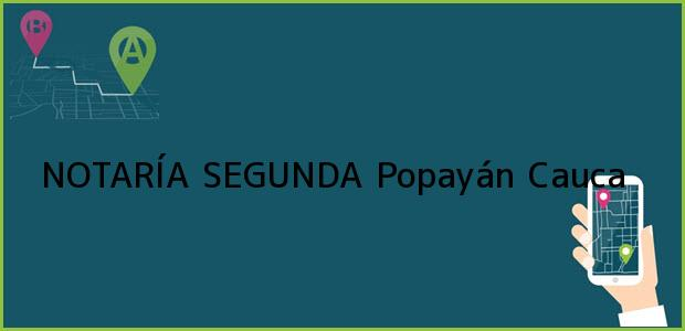 Teléfono, Dirección y otros datos de contacto para NOTARÍA SEGUNDA, Popayán, Cauca, colombia