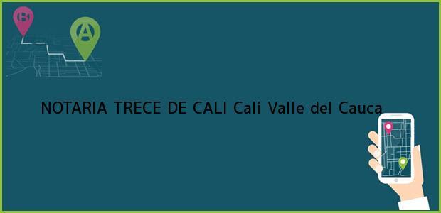 Teléfono, Dirección y otros datos de contacto para NOTARIA TRECE DE CALI, Cali, Valle del Cauca, colombia