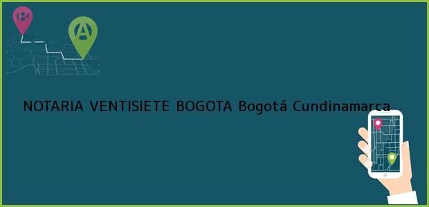 Teléfono, Dirección y otros datos de contacto para NOTARIA VENTISIETE BOGOTA, Bogotá, Cundinamarca, colombia