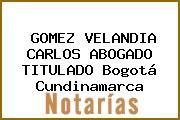 GOMEZ VELANDIA CARLOS ABOGADO TITULADO Bogotá Cundinamarca