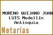 MORENO QUIJANO JUAN LUIS Medellín Antioquia