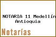 NOTARIA 11 Medellín Antioquia