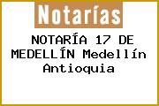 NOTARÍA 17 DE MEDELLÍN Medellín Antioquia