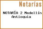 NOTARÍA 2 Medellín Antioquia