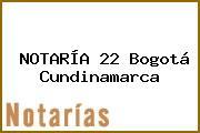 NOTARÍA 22 Bogotá Cundinamarca