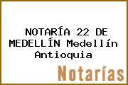 NOTARÍA 22 DE MEDELLÍN Medellín Antioquia