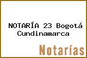 NOTARÍA 23 Bogotá Cundinamarca