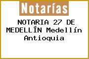 NOTARIA 27 DE MEDELLÍN Medellín Antioquia