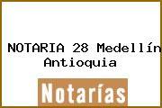NOTARIA 28 Medellín Antioquia