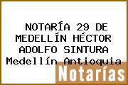 NOTARÍA 29 DE MEDELLÍN HÉCTOR ADOLFO SINTURA Medellín Antioquia