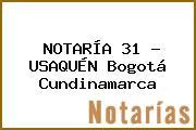 NOTARÍA 31 - USAQUÉN Bogotá Cundinamarca