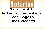Notaría 43 - Notaría Cuarenta Y Tres Bogotá Cundinamarca