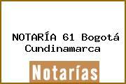NOTARÍA 61 Bogotá Cundinamarca