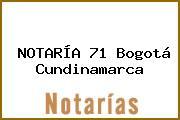 NOTARÍA 71 Bogotá Cundinamarca