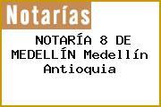NOTARÍA 8 DE MEDELLÍN Medellín Antioquia