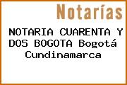 NOTARIA CUARENTA Y DOS BOGOTA Bogotá Cundinamarca