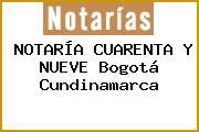 NOTARÍA CUARENTA Y NUEVE Bogotá Cundinamarca