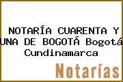 NOTARÍA CUARENTA Y UNA DE BOGOTÁ Bogotá Cundinamarca