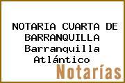 NOTARIA CUARTA DE BARRANQUILLA Barranquilla Atlántico