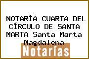 NOTARÍA CUARTA DEL CÍRCULO DE SANTA MARTA Santa Marta Magdalena