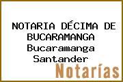 NOTARIA DÉCIMA DE BUCARAMANGA Bucaramanga Santander