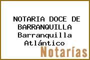 NOTARIA DOCE DE BARRANQUILLA Barranquilla Atlántico