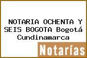 NOTARIA OCHENTA Y SEIS BOGOTA Bogotá Cundinamarca