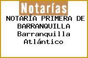 NOTARÍA PRIMERA DE BARRANQUILLA Barranquilla Atlántico