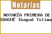 NOTARÍA PRIMERA DE IBAGUÉ Ibagué Tolima