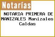 NOTARIA PRIMERA DE MANIZALES Manizales Caldas