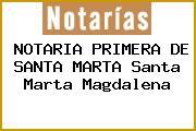 NOTARIA PRIMERA DE SANTA MARTA Santa Marta Magdalena