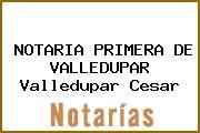 NOTARIA PRIMERA DE VALLEDUPAR Valledupar Cesar