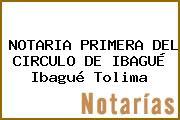 NOTARIA PRIMERA DEL CIRCULO DE IBAGUÉ Ibagué Tolima