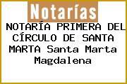 NOTARÍA PRIMERA DEL CÍRCULO DE SANTA MARTA Santa Marta Magdalena