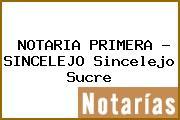 NOTARIA PRIMERA - SINCELEJO Sincelejo Sucre