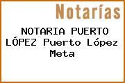 NOTARIA PUERTO LÓPEZ Puerto López Meta