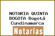 NOTARIA QUINTA BOGOTA Bogotá Cundinamarca