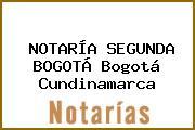 NOTARÍA SEGUNDA BOGOTÁ Bogotá Cundinamarca