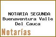 NOTARIA SEGUNDA Buenaventura Valle Del Cauca