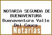NOTARIA SEGUNDA DE BUENAVENTURA Buenaventura Valle Del Cauca