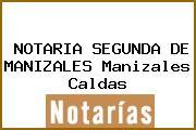 NOTARIA SEGUNDA DE MANIZALES Manizales Caldas