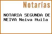 NOTARIA SEGUNDA DE NEIVA Neiva Huila