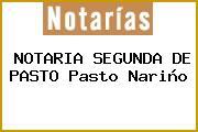 NOTARIA SEGUNDA DE PASTO Pasto Nariño