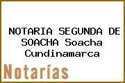 NOTARIA SEGUNDA DE SOACHA Soacha Cundinamarca