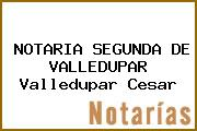 NOTARIA SEGUNDA DE VALLEDUPAR Valledupar Cesar