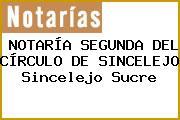 NOTARÍA SEGUNDA DEL CÍRCULO DE SINCELEJO Sincelejo Sucre