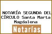 NOTARÍA SEGUNDA DEL CÍRCULO Santa Marta Magdalena
